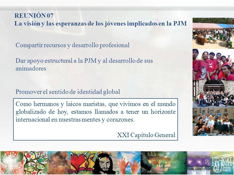 Compartir recursos y desarrollo profesional Dar apoyo estructural a la PJM y al desarrollo de sus animadores Promover el sentido de identidad global C