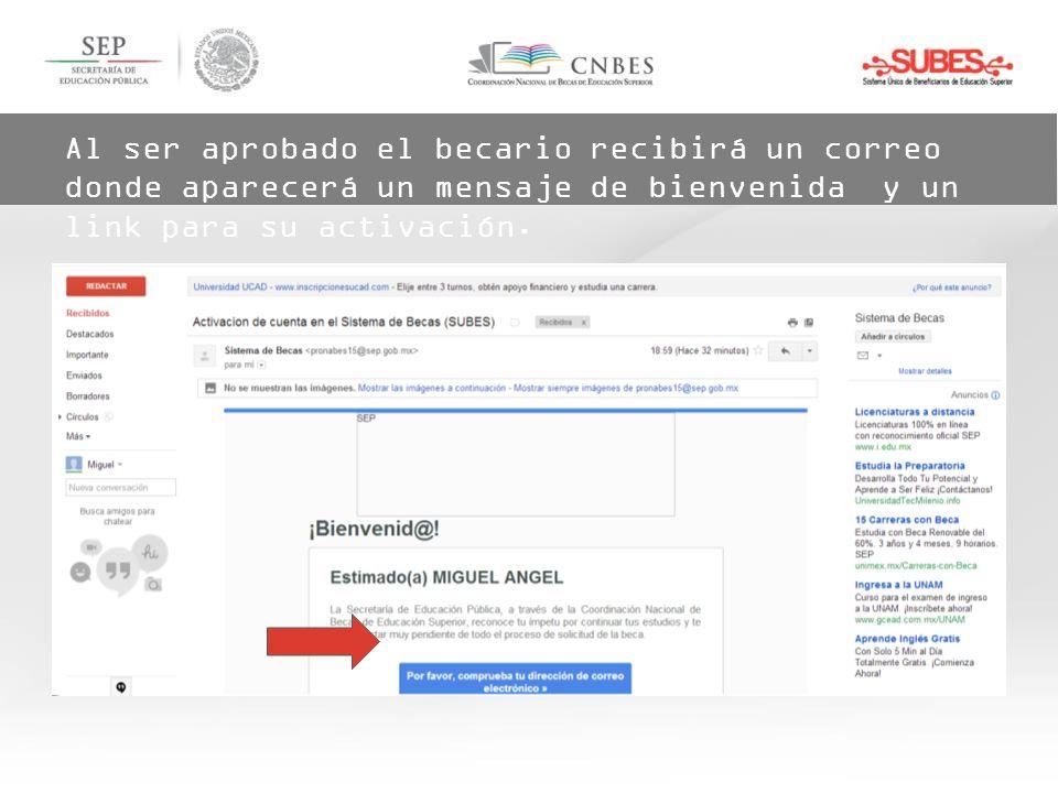 Al ser aprobado el becario recibirá un correo donde aparecerá un mensaje de bienvenida y un link para su activación.