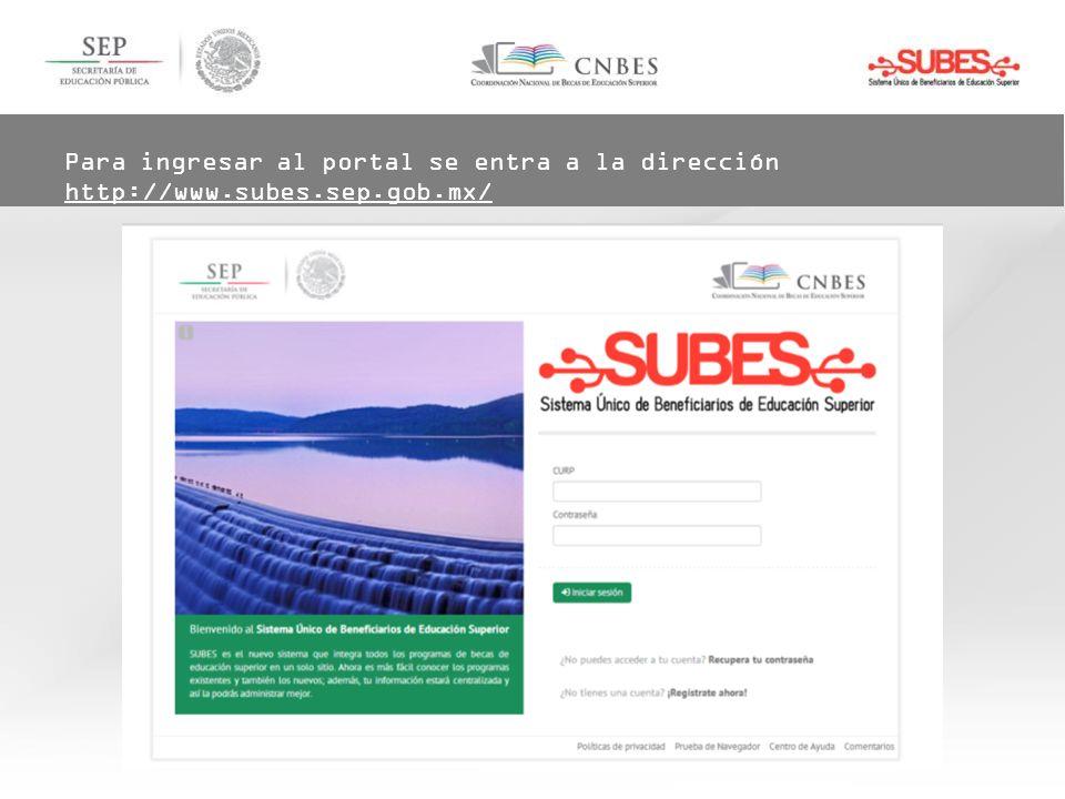 Para ingresar al portal se entra a la dirección http://www.subes.sep.gob.mx/