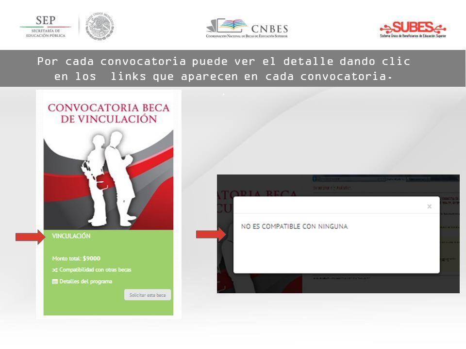Por cada convocatoria puede ver el detalle dando clic en los links que aparecen en cada convocatoria..