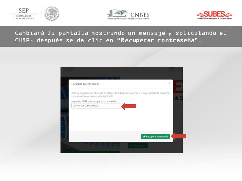 Cambiará la pantalla mostrando un mensaje y solicitando el CURP, después se da clic en Recuperar contraseña.