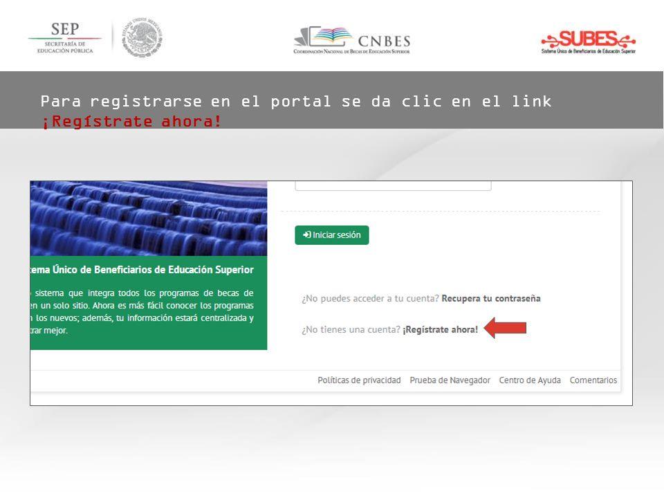 Para registrarse en el portal se da clic en el link ¡Regístrate ahora!