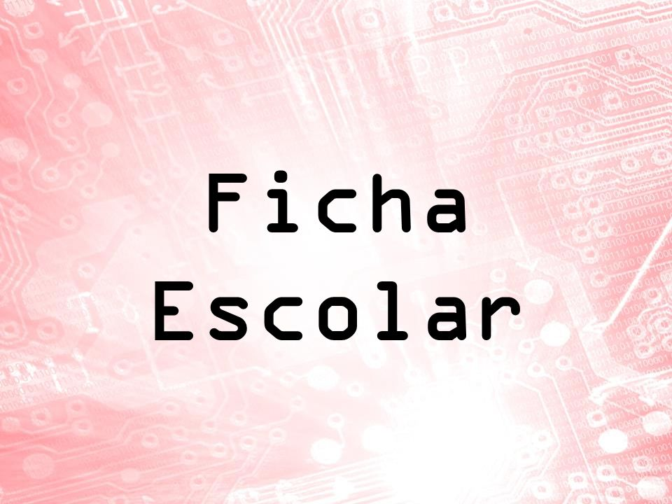 Ficha Escolar