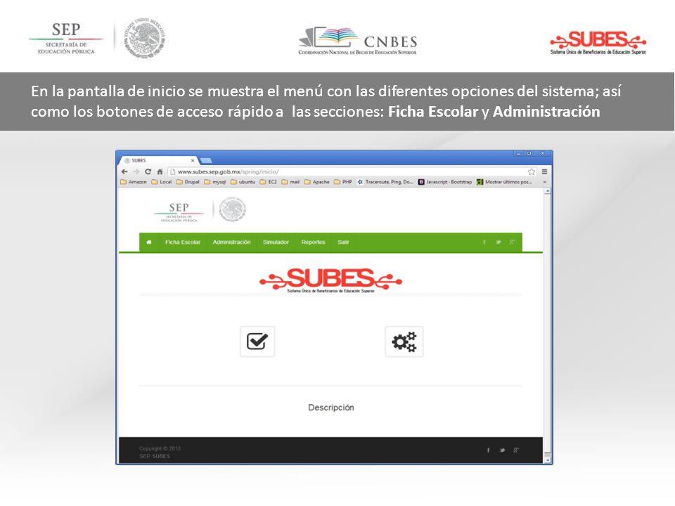 En la pantalla de inicio se muestra el menú con las diferentes opciones del sistema; así como los botones de acceso rápido a las secciones: Ficha Esco