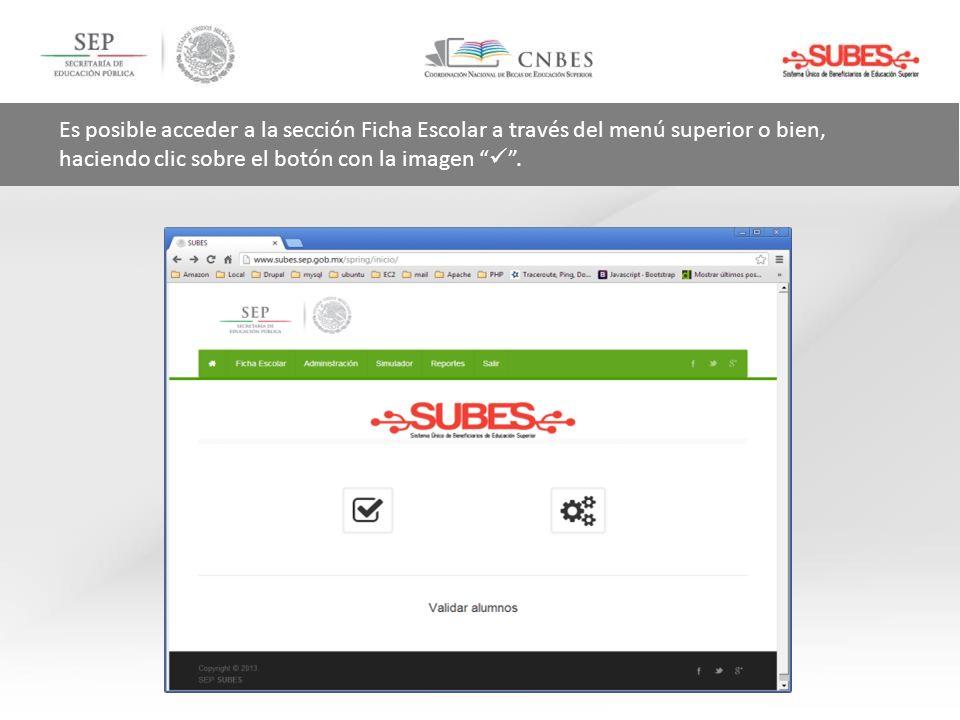 Es posible acceder a la sección Ficha Escolar a través del menú superior o bien, haciendo clic sobre el botón con la imagen.