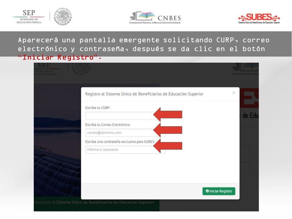 Aparecerá una pantalla emergente solicitando CURP, correo electrónico y contraseña, después se da clic en el botónIniciar Registro.
