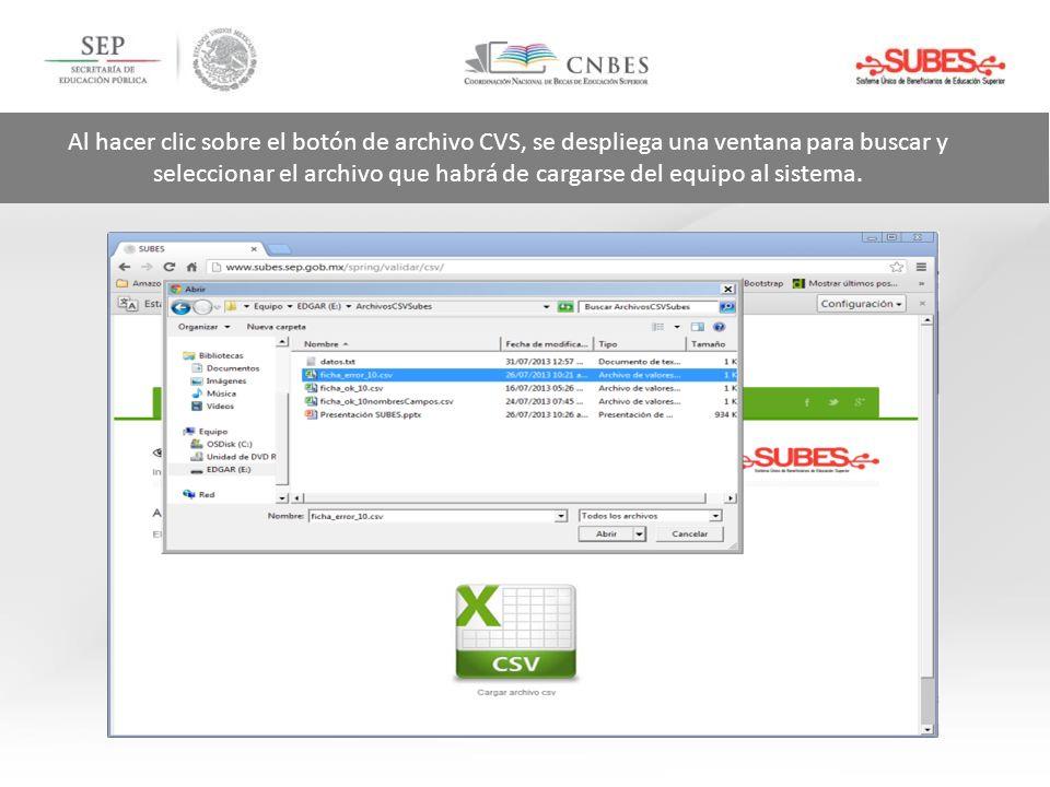 Al hacer clic sobre el botón de archivo CVS, se despliega una ventana para buscar y seleccionar el archivo que habrá de cargarse del equipo al sistema