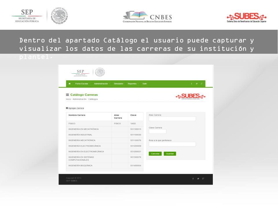 Dentro del apartado Catálogo el usuario puede capturar y visualizar los datos de las carreras de su institución y plantel.