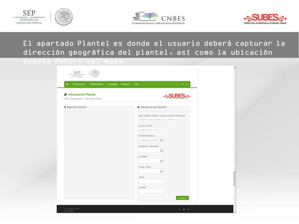 El apartado Plantel es donde el usuario deberá capturar la dirección geográfica del plantel, así como la ubicación exacta dentro del mapa.