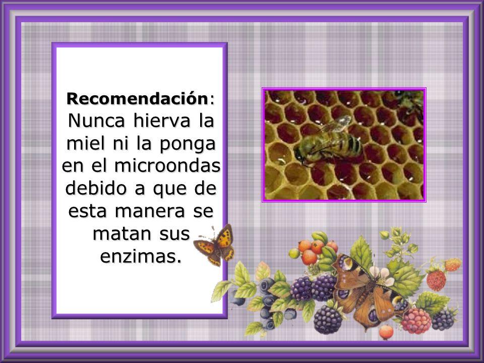 Nota: asegurarse que es miel de abeja pura y no productos comerciales basados en sirope de maíz, y otras marranadas.
