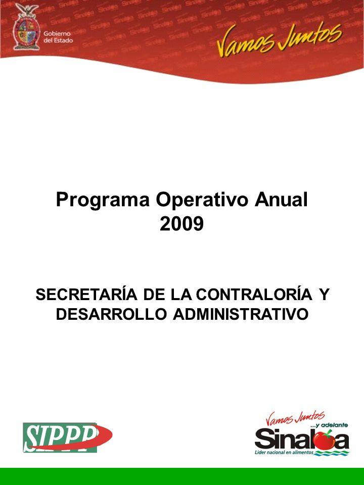 Programa Operativo Anual 2009 SECRETARÍA DE LA CONTRALORÍA Y DESARROLLO ADMINISTRATIVO