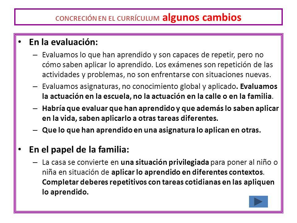 En la evaluación: – Evaluamos lo que han aprendido y son capaces de repetir, pero no cómo saben aplicar lo aprendido. Los exámenes son repetición de l