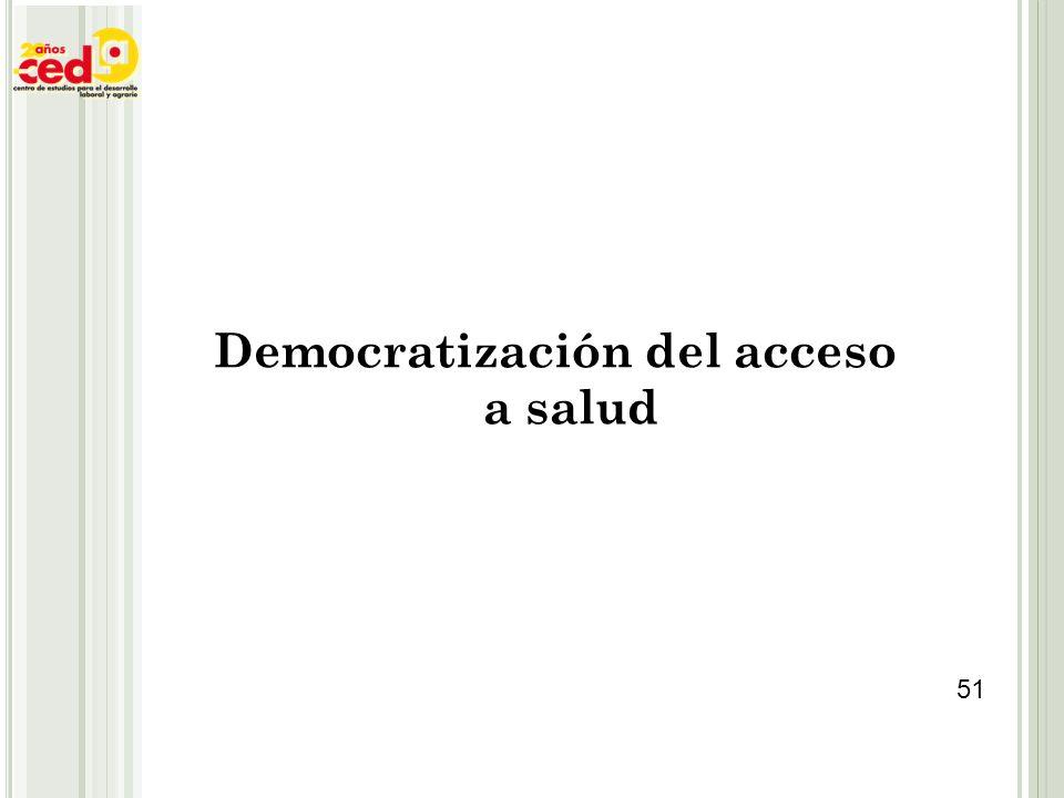 Democratización del acceso a salud 51