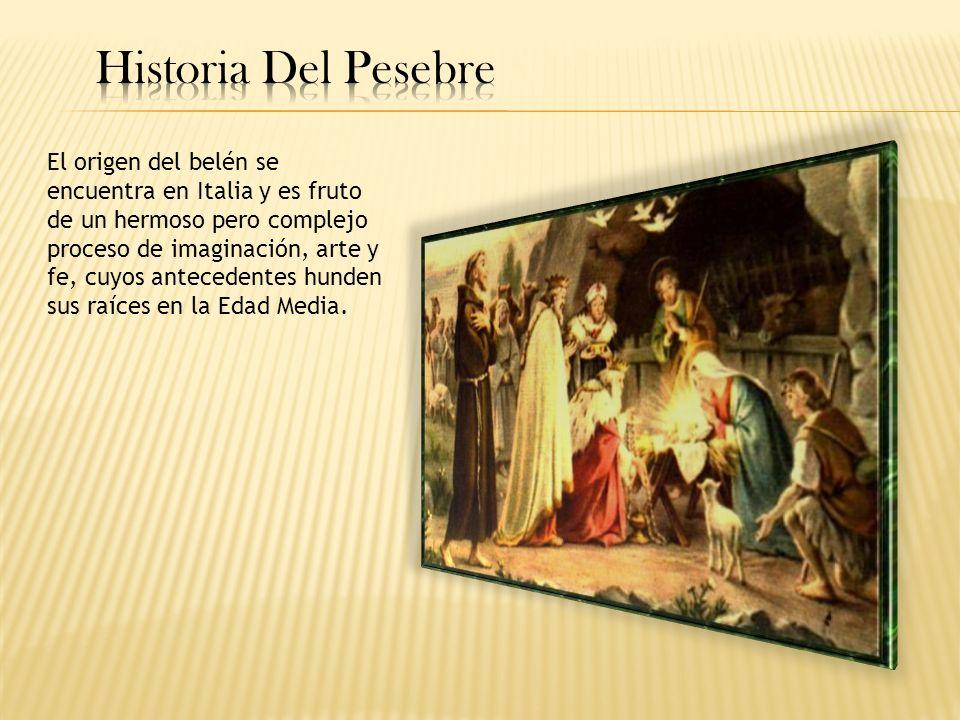 El pesebre fue idea de San Francisco de Asís, el santo de la humildad y de la pobreza, en la Navidad de 1223 (aproximadamente), en el pueblecito de Greccio, en Italia.