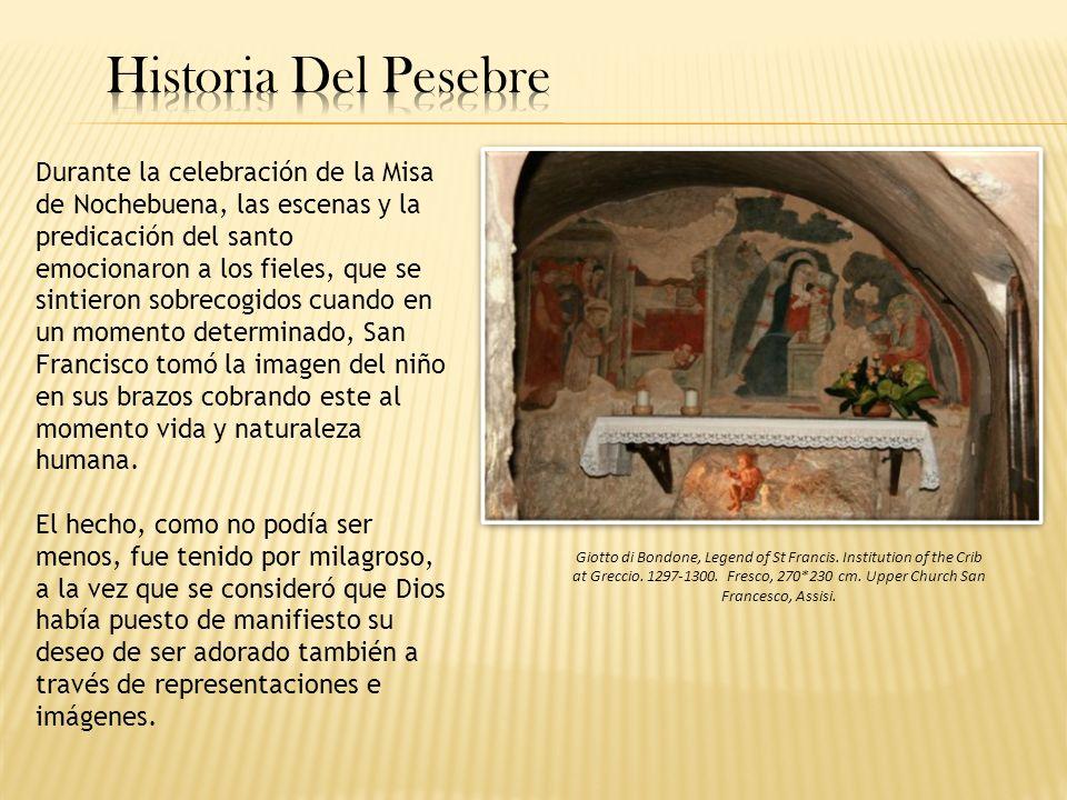 Así, en el siglo XIII, fue cuando tuvo inicio la elaboración de figuras tanto para templos como para casas, que pronto se extendió a toda la cristiandad.