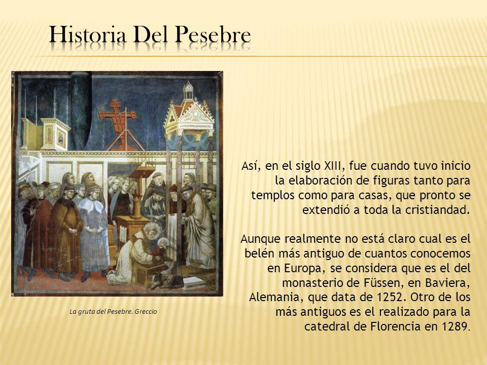 Así, en el siglo XIII, fue cuando tuvo inicio la elaboración de figuras tanto para templos como para casas, que pronto se extendió a toda la cristiand