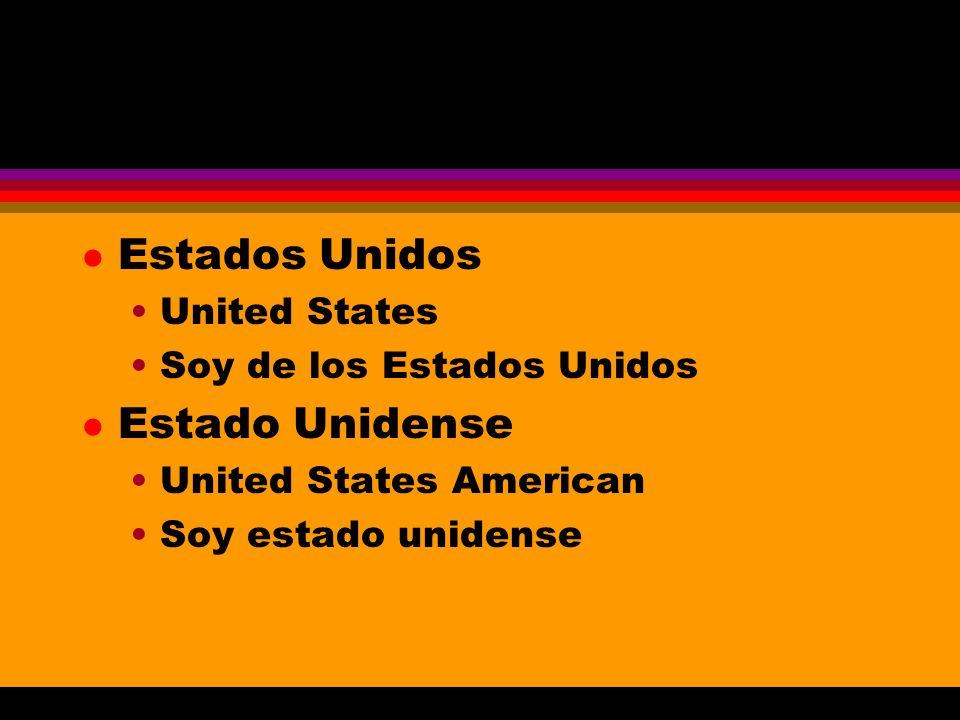 l Estados Unidos United States Soy de los Estados Unidos l Estado Unidense United States American Soy estado unidense