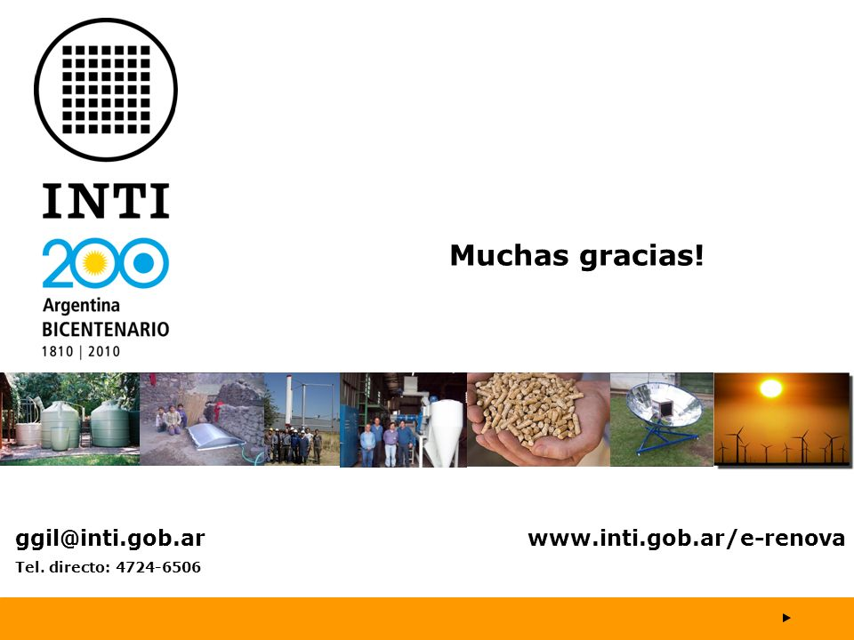 Muchas gracias! ggil@inti.gob.ar www.inti.gob.ar/e-renova Tel. directo: 4724-6506
