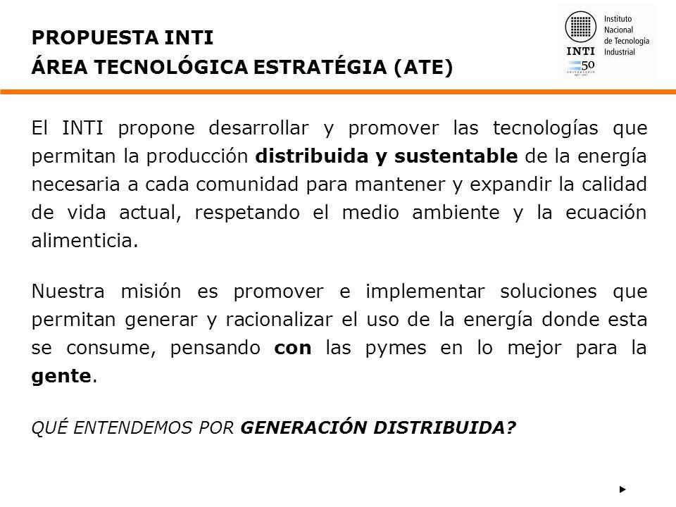 El INTI propone desarrollar y promover las tecnologías que permitan la producción distribuida y sustentable de la energía necesaria a cada comunidad p