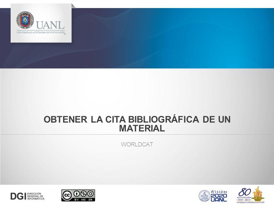 WORLDCAT OBTENER LA CITA BIBLIOGRÁFICA DE UN MATERIAL