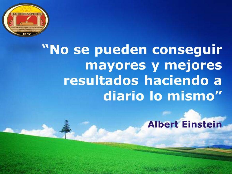 LOGO No se pueden conseguir mayores y mejores resultados haciendo a diario lo mismo Albert Einstein