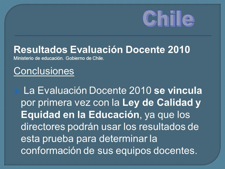 Resultados Evaluación Docente 2010 Ministerio de educación. Gobierno de Chile. Conclusiones La Evaluación Docente 2010 se vincula por primera vez con