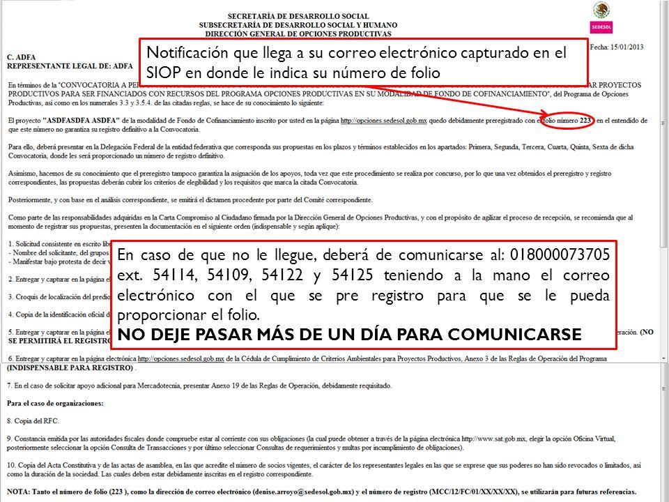 Notificación que llega a su correo electrónico capturado en el SIOP en donde le indica su número de folio En caso de que no le llegue, deberá de comunicarse al: 018000073705 ext.