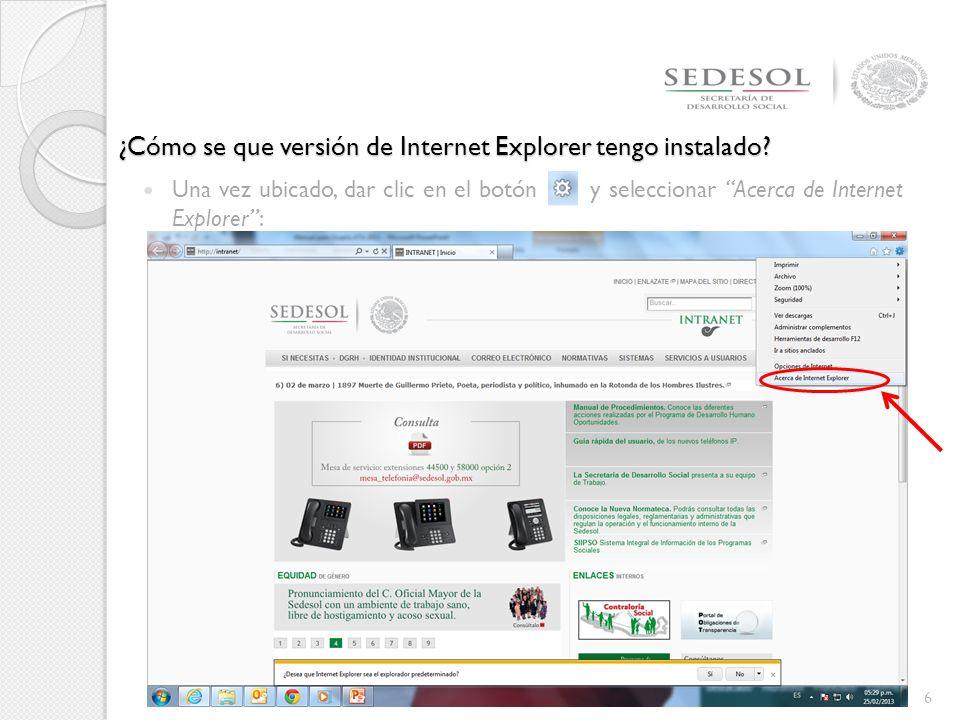 Una vez ubicado, dar clic en el botón y seleccionar Acerca de Internet Explorer: 6 ¿Cómo se que versión de Internet Explorer tengo instalado?
