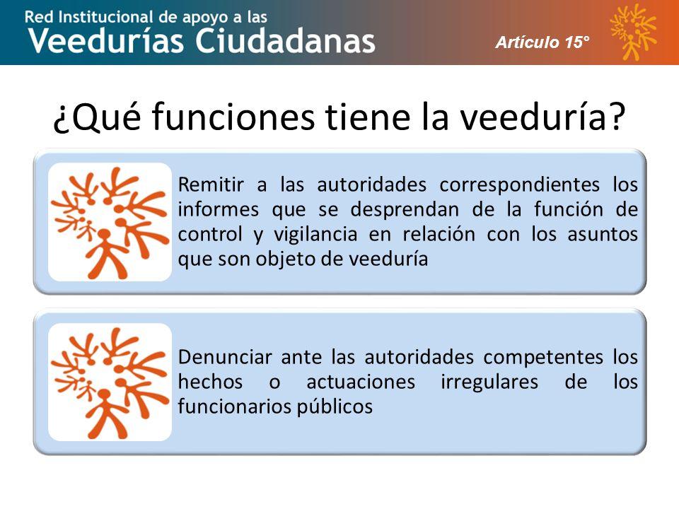 ¿Qué funciones tiene la veeduría? Artículo 15°