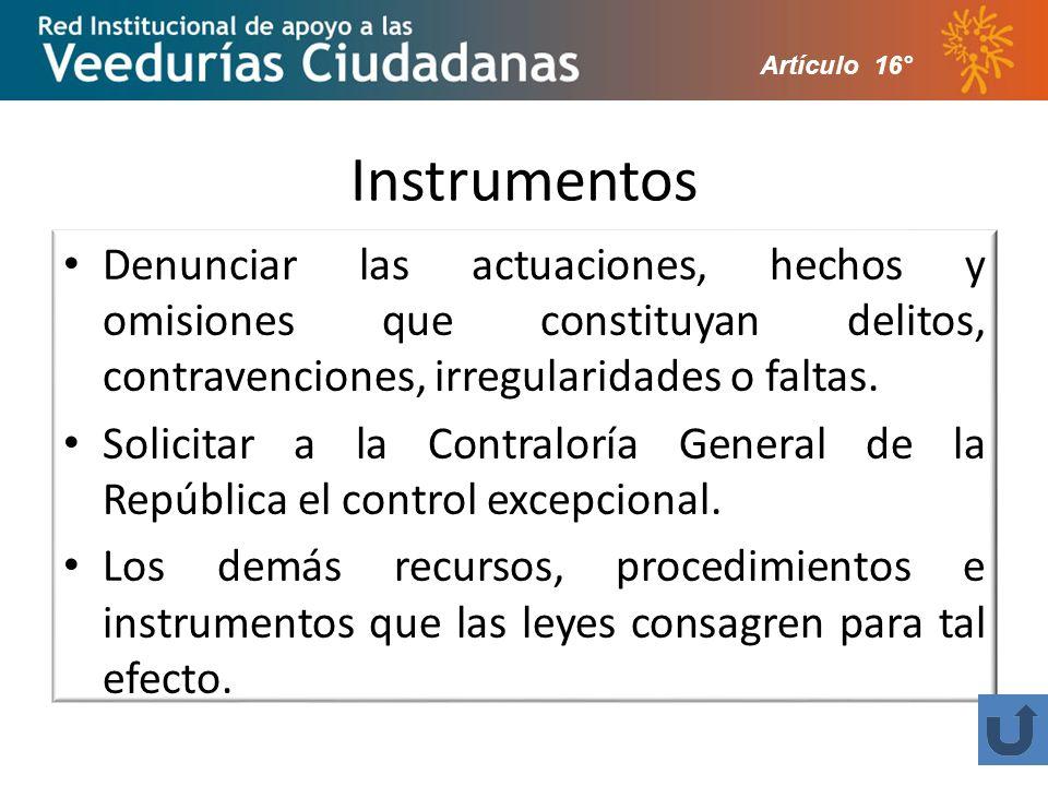 Instrumentos Denunciar las actuaciones, hechos y omisiones que constituyan delitos, contravenciones, irregularidades o faltas.