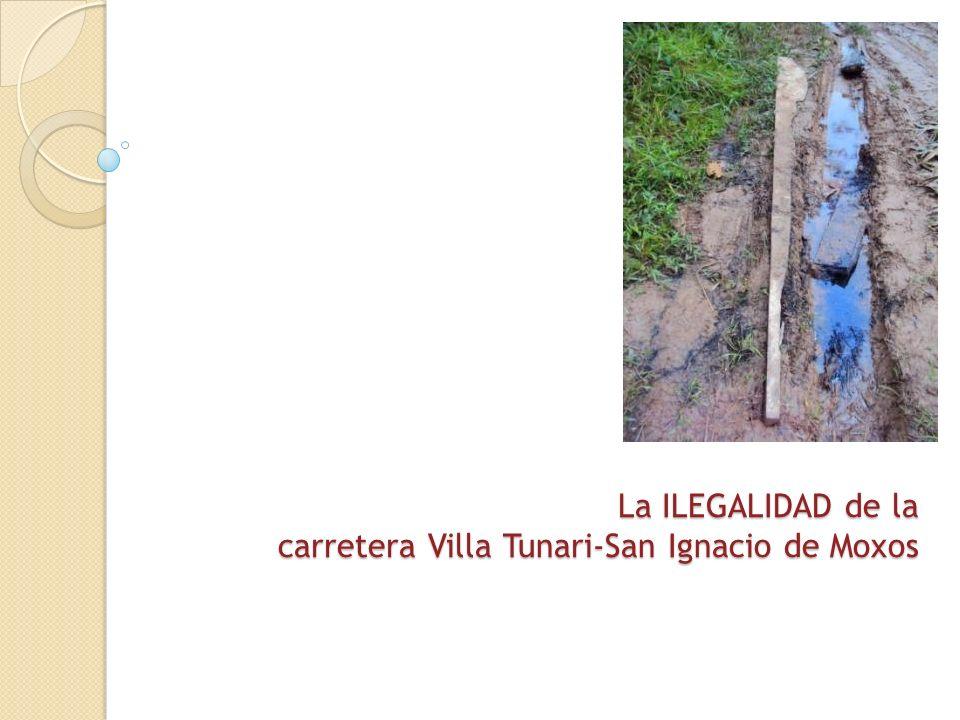 La ILEGALIDAD de la carretera Villa Tunari-San Ignacio de Moxos