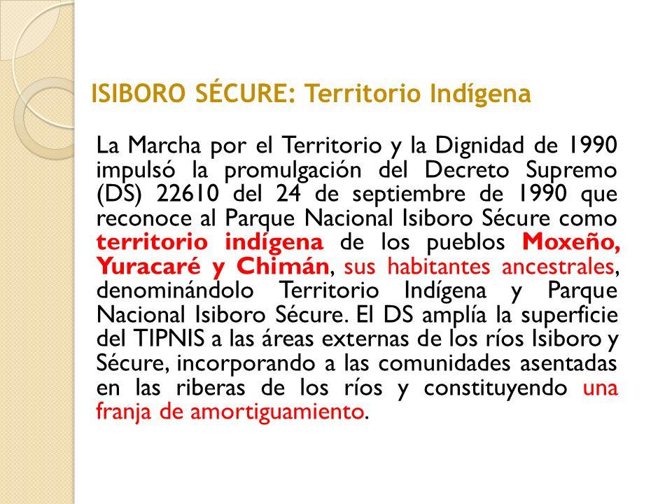 La Marcha por el Territorio y la Dignidad de 1990 impulsó la promulgación del Decreto Supremo (DS) 22610 del 24 de septiembre de 1990 que reconoce al