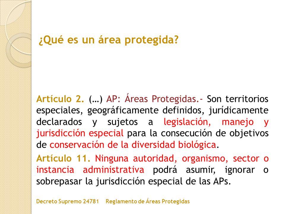 Artículo 2. (…) AP: Áreas Protegidas.- Son territorios especiales, geográficamente definidos, jurídicamente declarados y sujetos a legislación, manejo