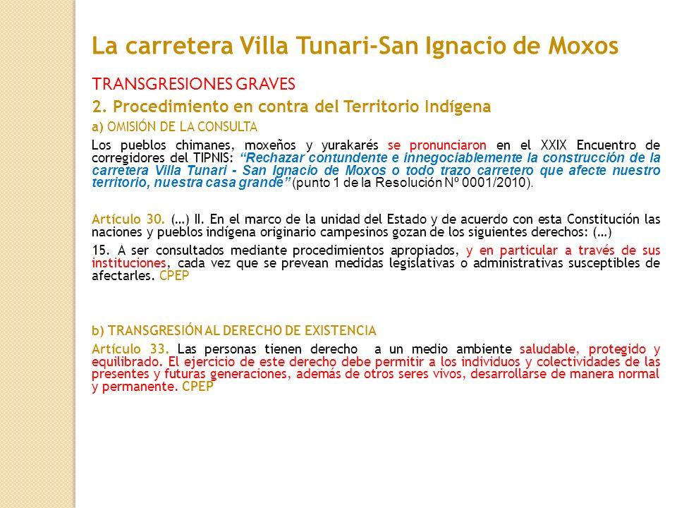 TRANSGRESIONES GRAVES 2. Procedimiento en contra del Territorio Indígena a) OMISIÓN DE LA CONSULTA Los pueblos chimanes, moxeños y yurakarés se pronun