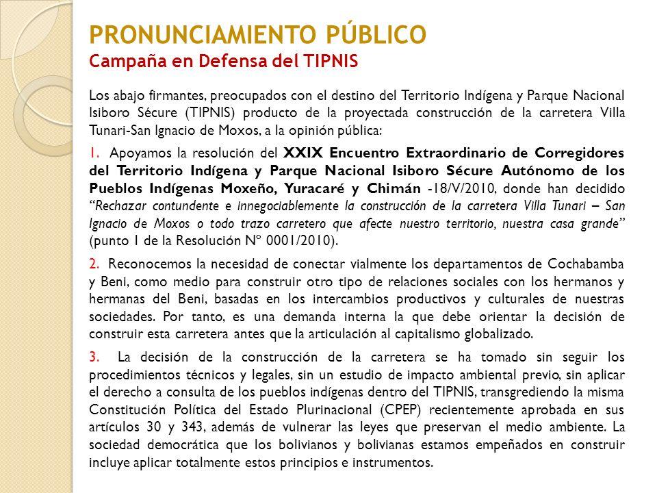 Los abajo firmantes, preocupados con el destino del Territorio Indígena y Parque Nacional Isiboro Sécure (TIPNIS) producto de la proyectada construcci
