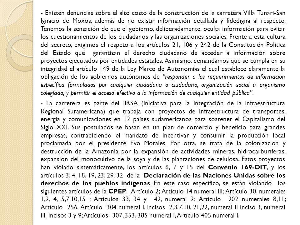 - Existen denuncias sobre el alto costo de la construcción de la carretera Villa Tunari-San Ignacio de Moxos, además de no existir información detalla