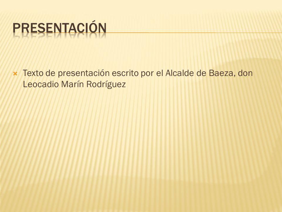 Texto de presentación escrito por el Alcalde de Baeza, don Leocadio Marín Rodríguez