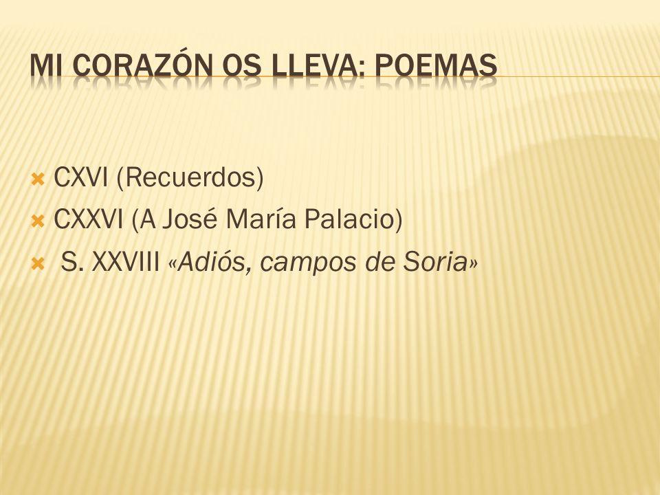 CXVI (Recuerdos) CXXVI (A José María Palacio) S. XXVIII «Adiós, campos de Soria»