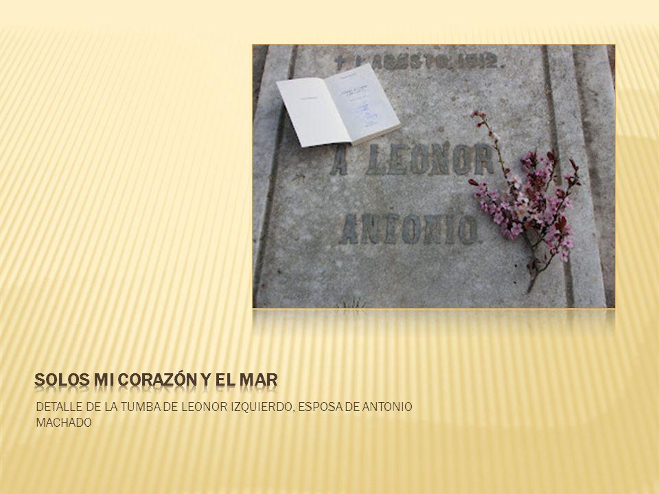 DETALLE DE LA TUMBA DE LEONOR IZQUIERDO, ESPOSA DE ANTONIO MACHADO