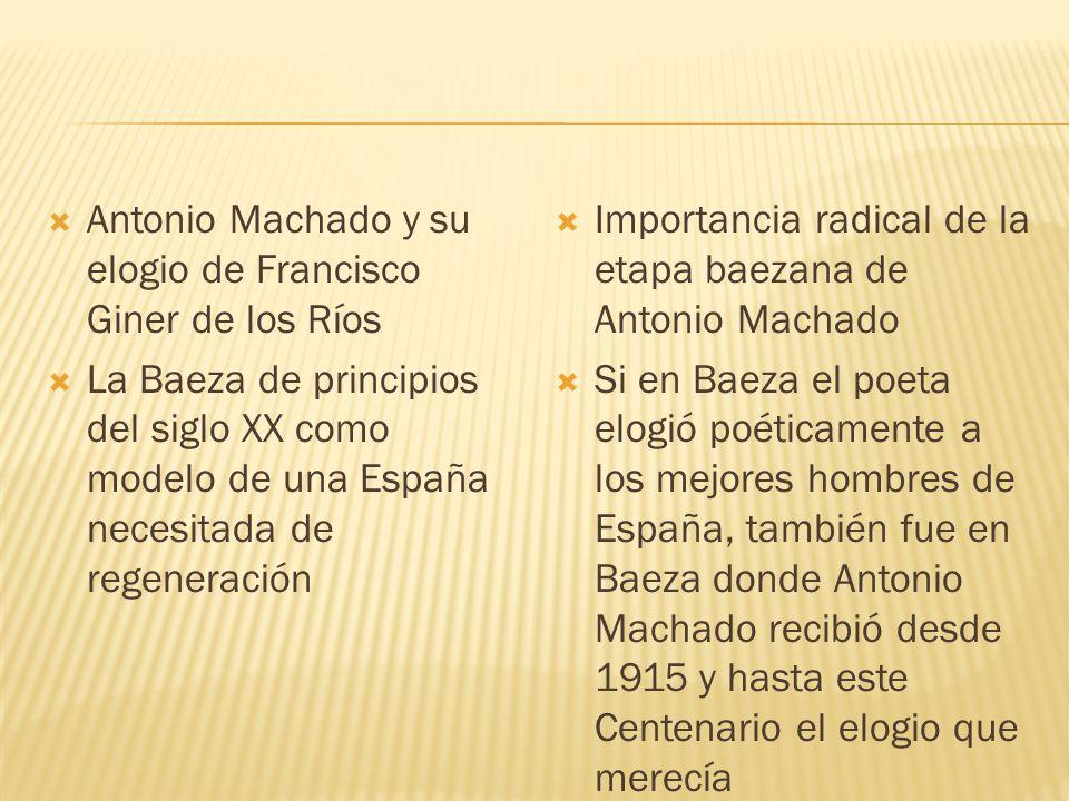 Antonio Machado y su elogio de Francisco Giner de los Ríos La Baeza de principios del siglo XX como modelo de una España necesitada de regeneración Im