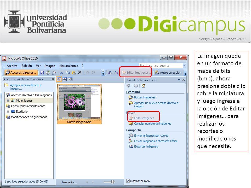 Sergio Zapata Alvarez -2012 1 1 Con el mouse use los marcadores de recorte que aparecen cuando presiona clic en la herramienta Recortar (1) para acercar en rectángulo la porción de imagen que requiera.