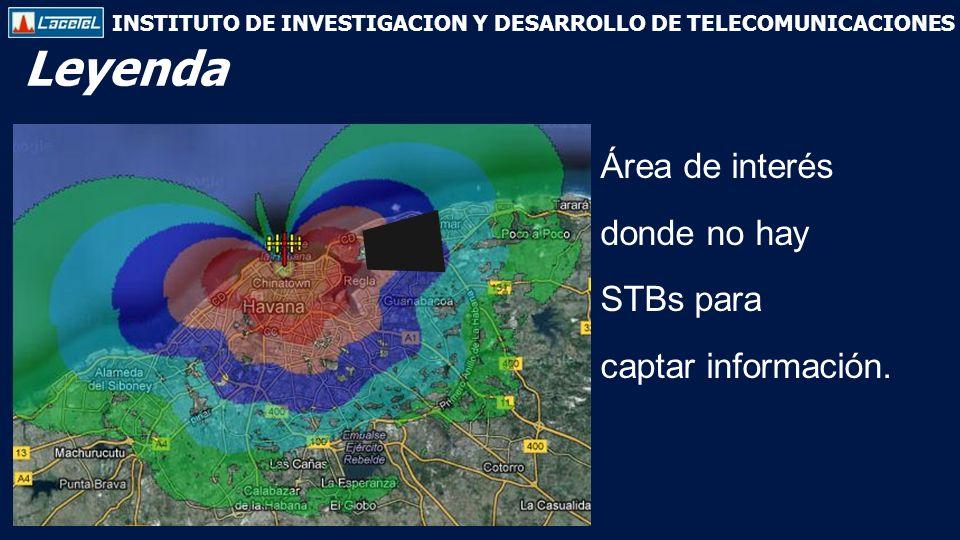 INSTITUTO DE INVESTIGACION Y DESARROLLO DE TELECOMUNICACIONES Leyenda Área de interés donde no hay STBs para captar información.