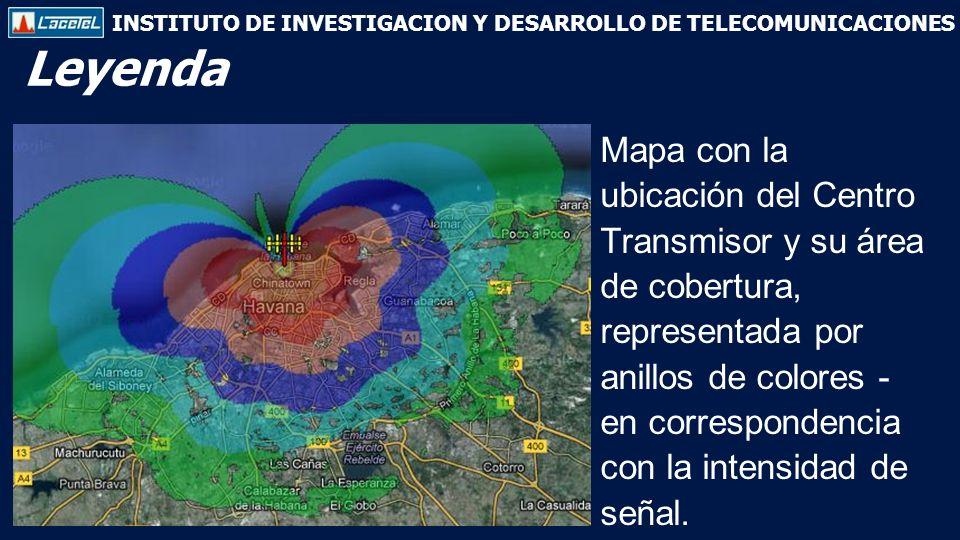 INSTITUTO DE INVESTIGACION Y DESARROLLO DE TELECOMUNICACIONES Mapa con la ubicación del Centro Transmisor y su área de cobertura, representada por anillos de colores - en correspondencia con la intensidad de señal.
