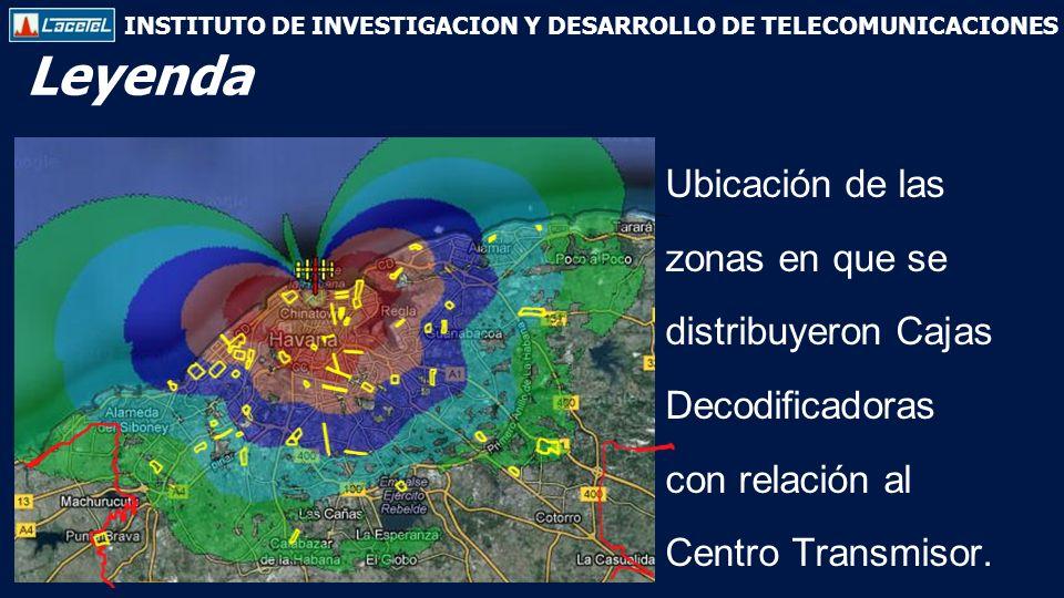 INSTITUTO DE INVESTIGACION Y DESARROLLO DE TELECOMUNICACIONES Leyenda Ubicación de las zonas en que se distribuyeron Cajas Decodificadoras con relación al Centro Transmisor.