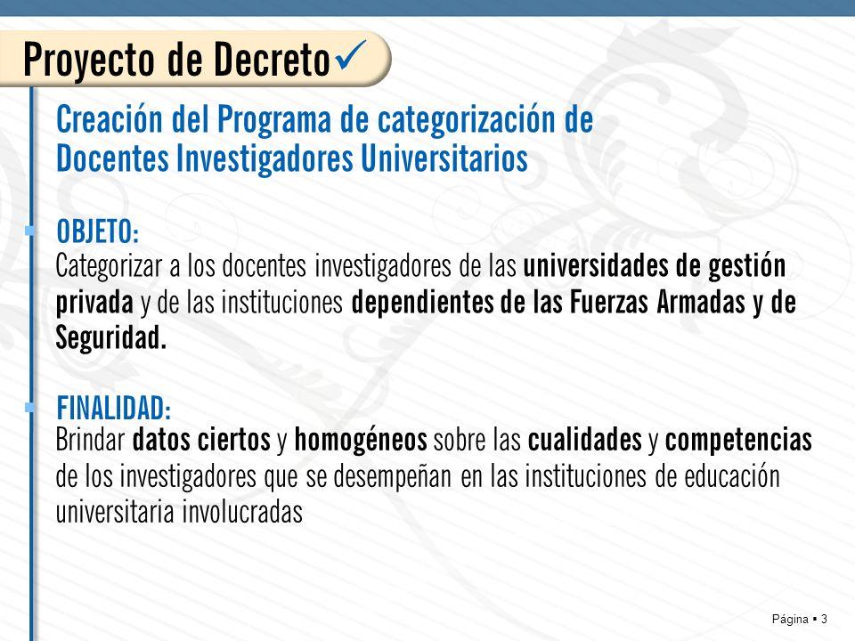 Página 3 Proyecto de Decreto Categorizar a los docentes investigadores de las universidades de gestión privada y de las instituciones dependientes de las Fuerzas Armadas y de Seguridad.