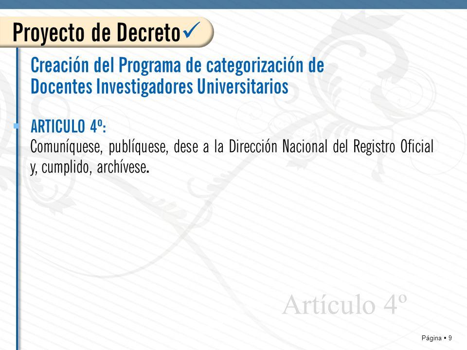 Página 20 Resolución 1879/08 MANUAL DE PROCEDIMIENTOS para la implementación del incentivo previsto por el Decreto Nº 2427 UNIVERSIDADES NACIONALES 3.