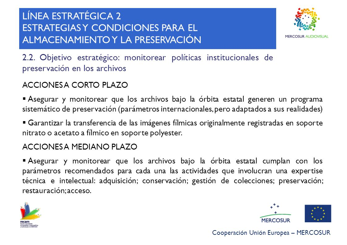 2.2. Objetivo estratégico: monitorear políticas institucionales de preservación en los archivos ACCIONES A CORTO PLAZO Asegurar y monitorear que los a