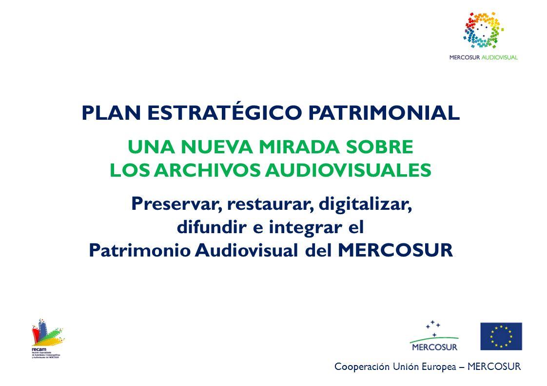 PLAN ESTRATÉGICO PATRIMONIAL UNA NUEVA MIRADA SOBRE LOS ARCHIVOS AUDIOVISUALES Preservar, restaurar, digitalizar, difundir e integrar el Patrimonio Au