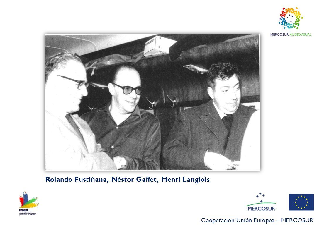 Cooperación Unión Europea – MERCOSUR Rolando Fustiñana, Néstor Gaffet, Henri Langlois