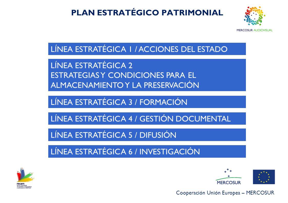 Cooperación Unión Europea – MERCOSUR ACCIONES A CORTO PLAZO Impulsar dispositivos legales que garanticen una partida presupuestaria estatal para que los archivos alcancen su misión principal: preservación, educación y difusión del acervo.